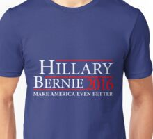 Hillary Clinton Bernie Sanders Make America Even Better  2016 Campaign Unisex T-Shirt