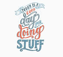 Get Things Done Unisex T-Shirt