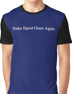 Make Epcot Great Again Graphic T-Shirt