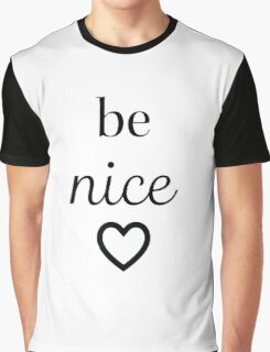 Be Nice Heart Typography Graphic T-Shirt
