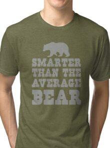 Smarter than the average bear Tri-blend T-Shirt