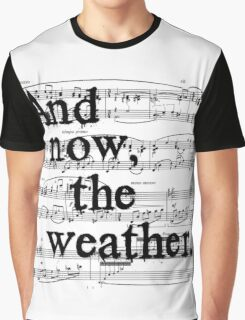 And now, the weather. Graphic T-Shirt