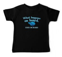 What happens on board... stays on board Baby Tee