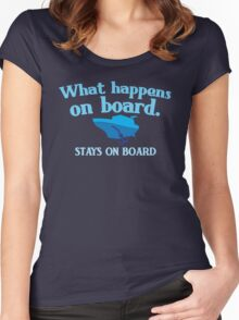 What happens on board... stays on board Women's Fitted Scoop T-Shirt