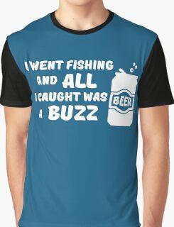 Caught a Buzz Fishing Graphic T-Shirt