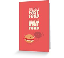 Fast fat food Greeting Card