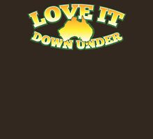 Love it Down under Unisex T-Shirt