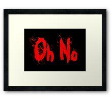 Oh no blood splatter Framed Print