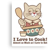 Love to Cook (and Eat) Cat Cooking Canvas Print