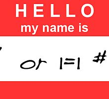 Hello, my name is ' or 1=1 # by Daniel Dafoe