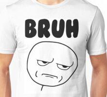 Bruh meme face merch Unisex T-Shirt