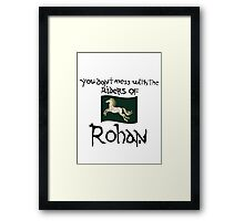 You Don't Mess With Rohan Framed Print