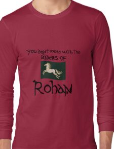 You Don't Mess With Rohan Long Sleeve T-Shirt