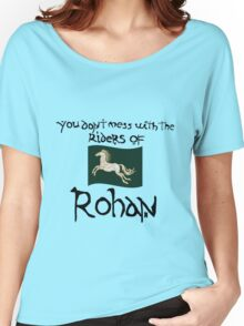 You Don't Mess With Rohan Women's Relaxed Fit T-Shirt