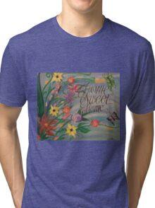 Home Sweet Home Tri-blend T-Shirt