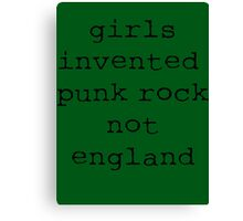 Girls Invented Punk Rock not England Canvas Print