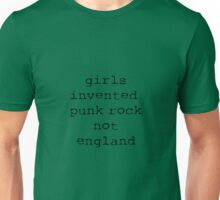 Girls Invented Punk Rock not England Unisex T-Shirt