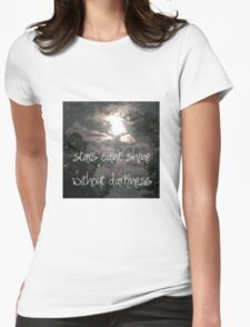 Stars can't shine without darkness  Womens Fitted T-Shirt