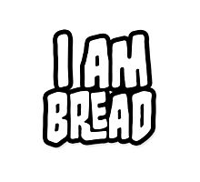 I AM BREAD Photographic Print