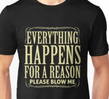 QUOTE : EVRYTHING HAPPENS FOR A REASON Unisex T-Shirt