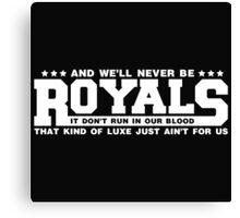 Typography : Royals Canvas Print