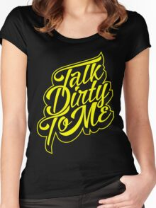 Typography : Talk Dirty To Me Women's Fitted Scoop T-Shirt