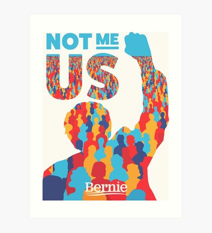 """Not Me, Us"" - Bernie Sanders Art Print"