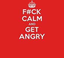 F Calm and Get Angry Unisex T-Shirt