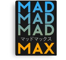 MAD MAD MAD Canvas Print