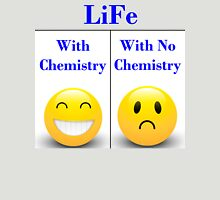 Life With Chemistry Unisex T-Shirt