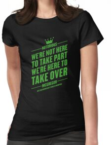 Conor McGregor - Quotes [Take Over] Womens Fitted T-Shirt