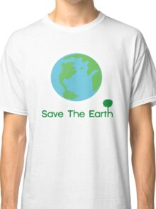 Save The Earth Classic T-Shirt