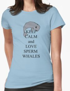 Keep calm and love sperm whales Womens Fitted T-Shirt