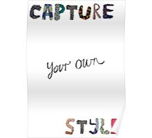 Capture your own Style Poster