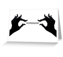 Superhand Hands  Greeting Card