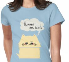 humans are idiots - cat Womens Fitted T-Shirt