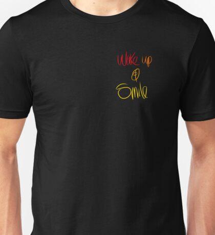 Wake up and Smile Unisex T-Shirt