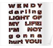 Wendy, i'm not gonna hurt you - shining quote Poster