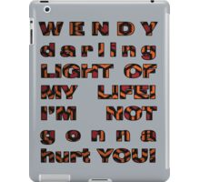 Wendy, i'm not gonna hurt you - shining quote iPad Case/Skin