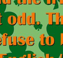 We Have Always Found The Irish Sticker