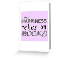 my happiness relies on BOOKS #black Greeting Card