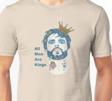 All Men Are Kings II Unisex T-Shirt