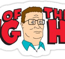 King of the Hill Sticker