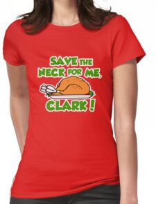 Save the neck for me Clark Womens Fitted T-Shirt
