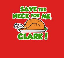 Save the neck for me Clark Unisex T-Shirt