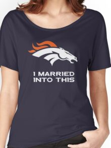 Denver Broncos I Married into this Women's Relaxed Fit T-Shirt