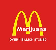MARIJUANA - OVER 1 BILLION STONED (McDONALD'S) Unisex T-Shirt