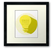 Genius is... Framed Print