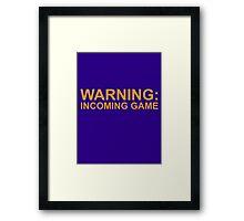 Warning: Incoming Game Framed Print