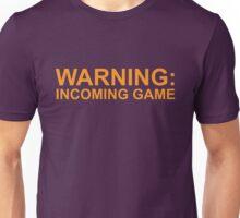 Warning: Incoming Game Unisex T-Shirt